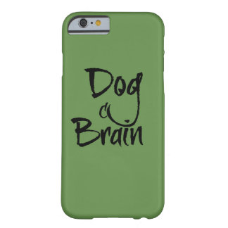 Dog Brain Barely There iPhone 6 Case