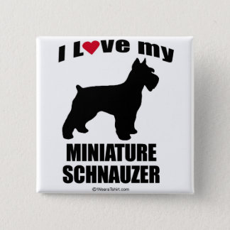 """DOG BREED"" - MINIATURE SCHNAUZER - ""I LOVE MY MIN 15 CM SQUARE BADGE"