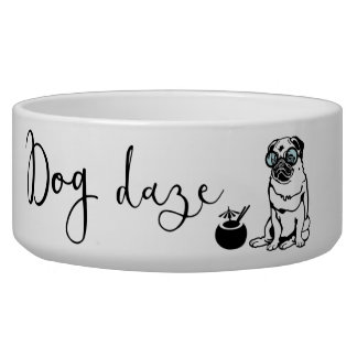 """Dog Daze"" Humorous Pug in Sunglasses Dog Bowl"