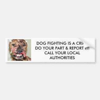 DOG FIGHTING IS A crime bumper sticker Car Bumper Sticker
