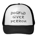 Dog Fud Giver Person Trucker Hat