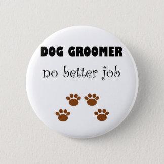 Dog Groomer Job 6 Cm Round Badge