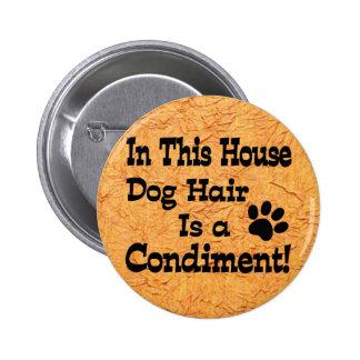 Dog Hair Condiment Button