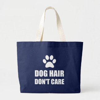Dog Hair Dont Care Large Tote Bag