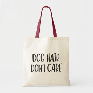 Dog Hair, Don't Care Tote Bag
