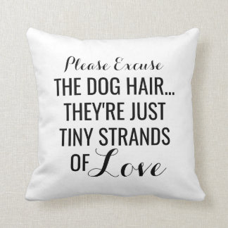 Dog Hair, Tiny Strands Of Love | Pet Cushion