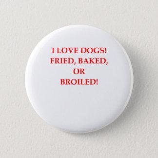 dog hater 6 cm round badge