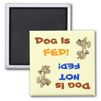 Dog Is Fed/Not Fed Magnet