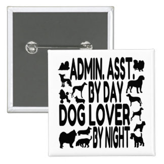 Dog Lover Administrative Assistant 15 Cm Square Badge