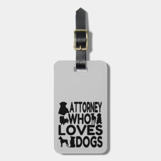 Dog Lover Attorney Luggage Tag