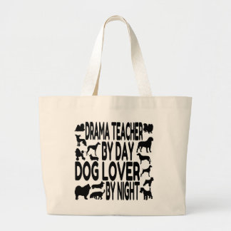 Dog Lover Drama Teacher Large Tote Bag