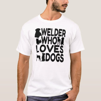 Dog Lover Welder T-Shirt