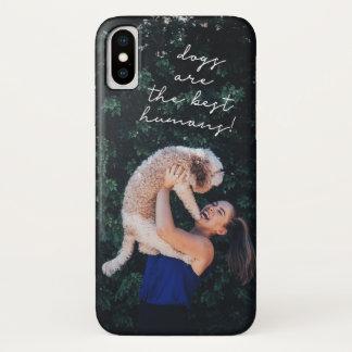 Dog Photo / Dog Quote iPhone X Case