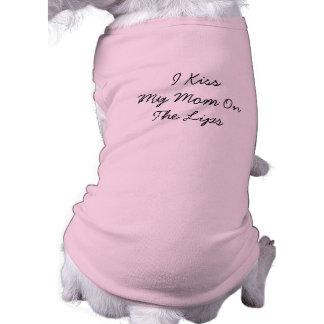 "Dog Sweater, ""I kiss My Mom On The Lips"" Shirt"