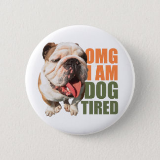 Dog Tired Badge