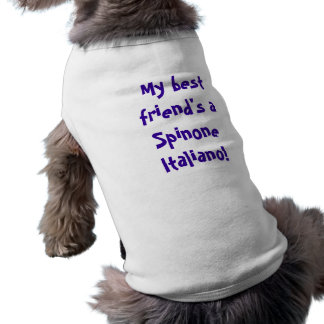 """Dog vest - """"My best friend's a Spinone Italiano!"""". Shirt"""