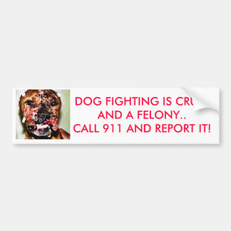 dogfightingrev DOG FIGHTING IS CRUELAND A FELO Bumper Sticker