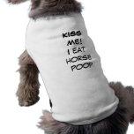 Doggie T shire - Kiss me I eat horse poop Dog Clothes