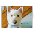 Doggone it, Wish Things Were Better, Westie Dog Card