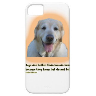 Dogs are better than human beings iPhone 5 covers