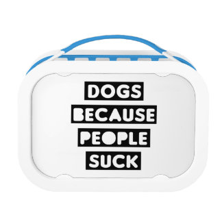 Dogs Because People Suck Lunch Box