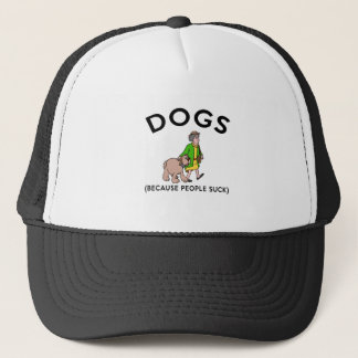 dogs because people suck trucker hat