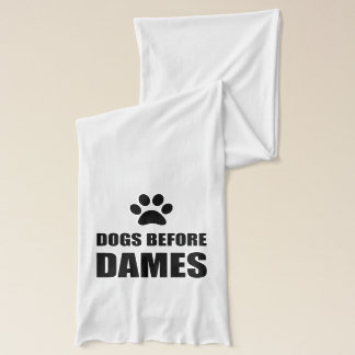 Dogs Before Dames Funny Scarf