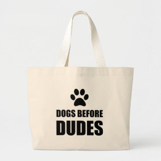 Dogs Before Dudes Funny Large Tote Bag