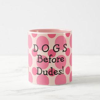 Dogs before dudes, pink polka dots mug