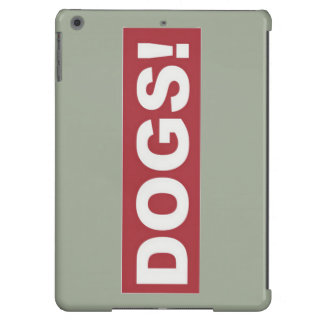 Dogs! Case For iPad Air