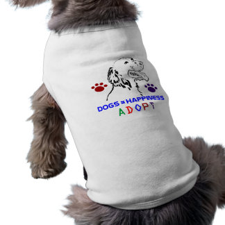 Dogs=Happiness Adopt Dog Tee