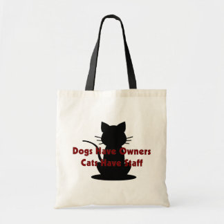 Dogs Have Owners Cats Have Staff Bags