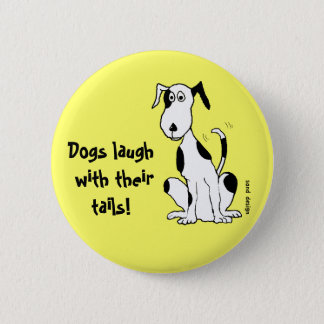 Dogs laugh with their tails! ... button