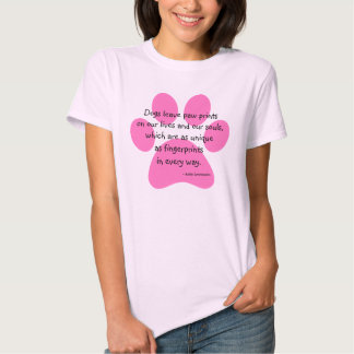 Dogs Leave Paw Prints Lives Souls Pink Tshirt