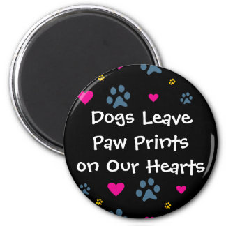 Dogs Leave Paw Prints on Our Hearts 6 Cm Round Magnet