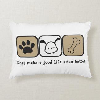 Dogs Make A Good Life Even Better  12x16 pillow Accent Cushion