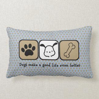 Dogs Make A Good Life Even Better  throw pillow