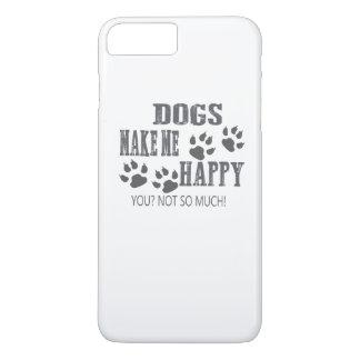 Dogs make me happy! iPhone 7 plus case