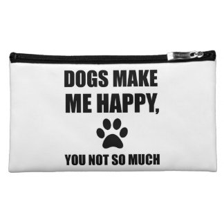 Dogs Make Me Happy You Not So Much Funny Cosmetic Bag