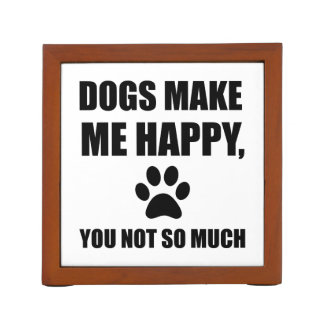Dogs Make Me Happy You Not So Much Funny Desk Organiser