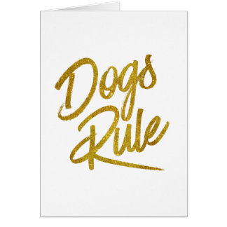 Dogs Rule Gold Faux Foil Metallic Glitter Quote Card