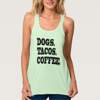 Dogs. Tacos. Coffee. Singlet