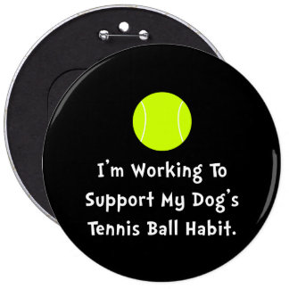 Dogs Tennis Ball 6 Cm Round Badge
