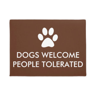 Dogs Welcome People Tolerated Saying Doormat