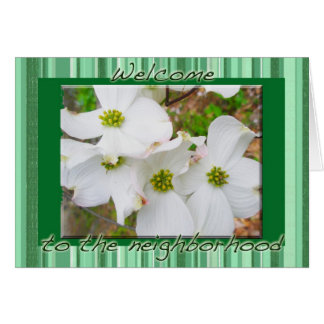Dogwood Blossoms Welcome to Neighborhood Card