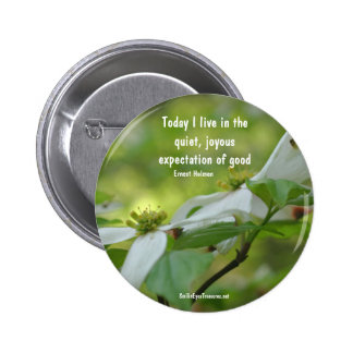 Dogwood Flower Goodness Quote Button