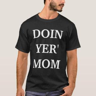 DOIN YER'MOM T-Shirt