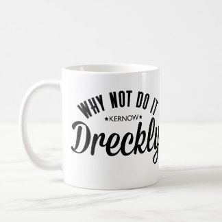 Doing it Dreckly Coffee Mug
