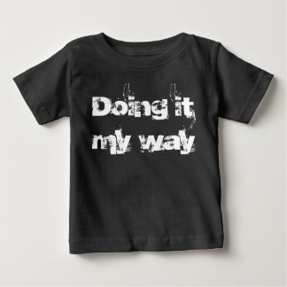 """Doing it my way"" Toddler T-shirt"
