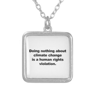 Doing nothing about climate change silver plated necklace